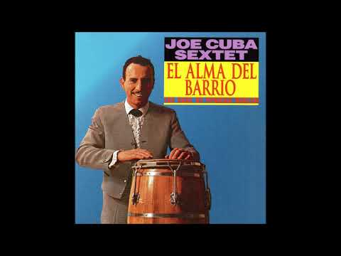 JOE CUBA: El Alma Del Barrio / The Soul Of Spanish Harlem (Vol. 08)