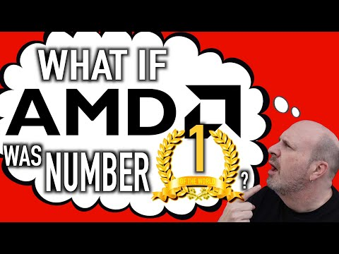 How Would Things be If AMD was #1