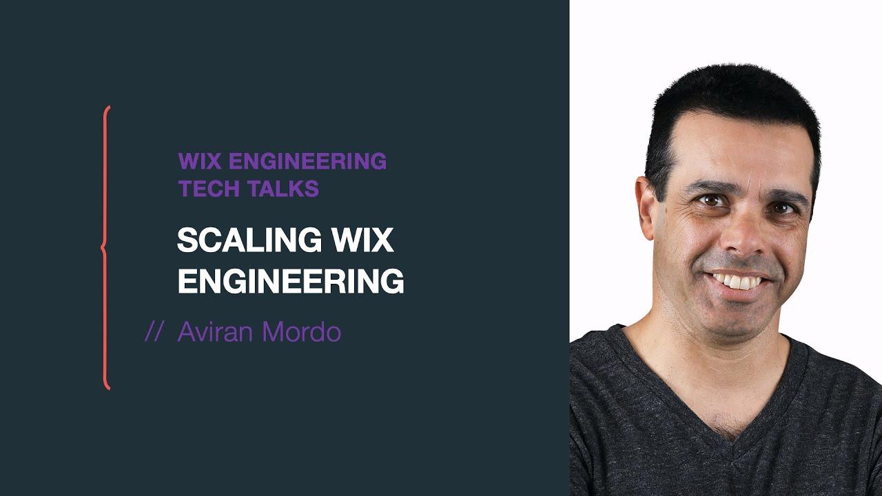 Scaling Wix Engineering - Aviran Mordo