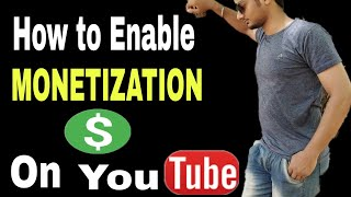 How i enable my youtube monetization || how to enable monetize in 2018 for youtubers in hindi