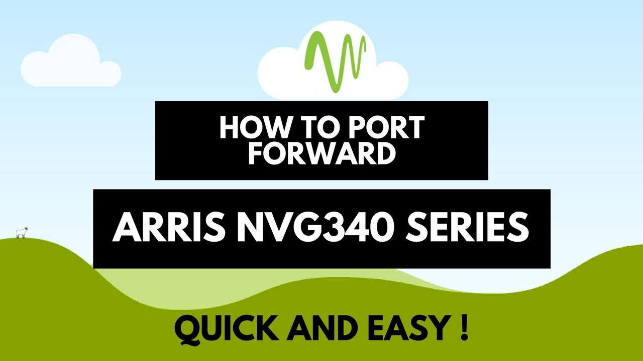 How to Port Forward (ARRIS NVG343)