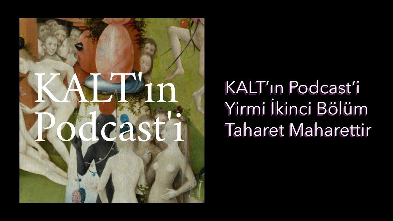 Download KALT'ın Podcast'i - 22. Bölüm: Taharet Maharettir