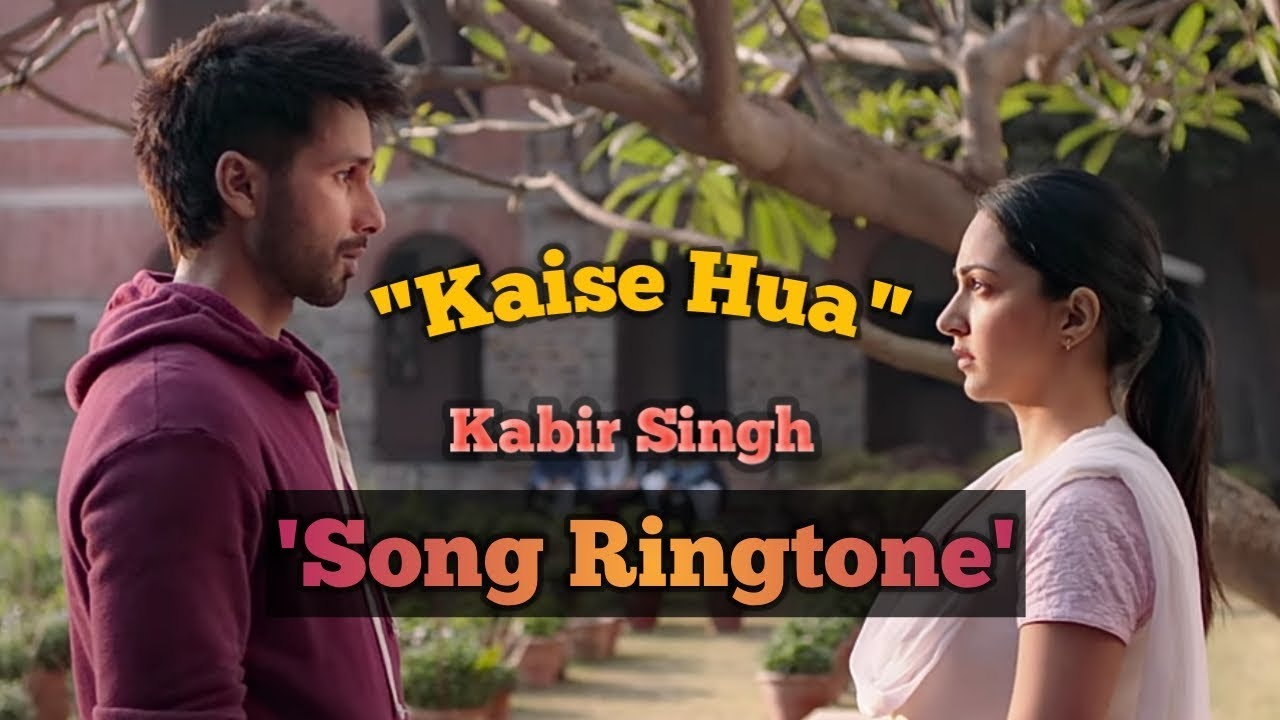 Kaise hua Song Ringtone | Kabir singh | Kaise hua tu itna