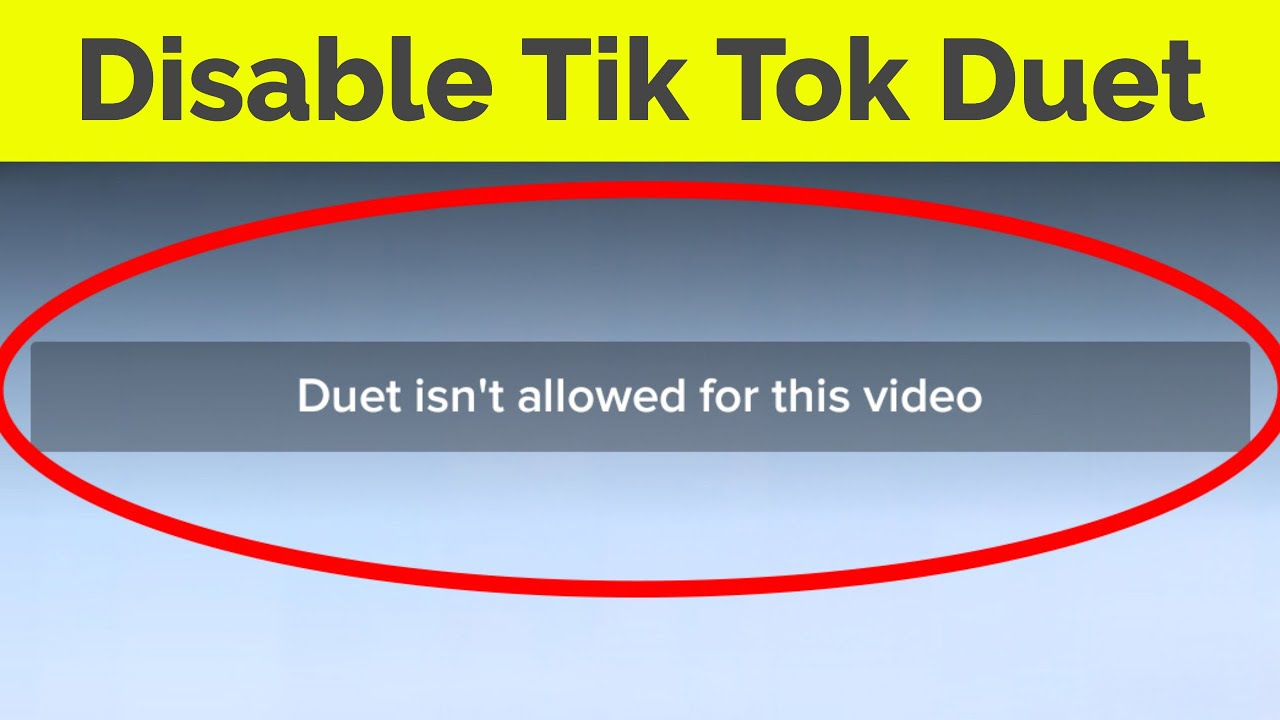 How To Disable Duet In Tik Tok Duet Is Not Allowed For This Video Turn Off Tiktok React Youtube