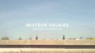 MV (Misteur Valaire) - Don't Get Là (Remix by C2C)