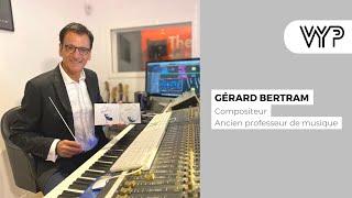 VYP Avec Gérard Bertram, compositeur et ancien professeur de musique