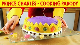 How To Make A Crown Cake | Cooking With Prince Charles | Funny Cooking Parody