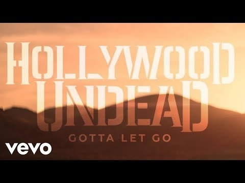 Hollywood Undead - Gotta Let Go