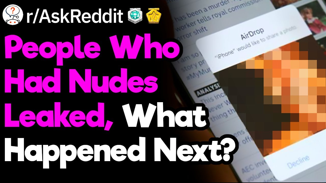 What It's Like to Have Your Nudes Leaked