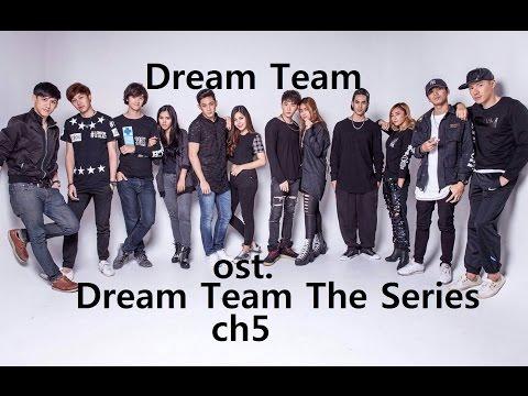 Dream Team ost.Dream Team The Series นก,เต็ม,โอม,ฟ้า,เบ้น,บุ๋น mp3