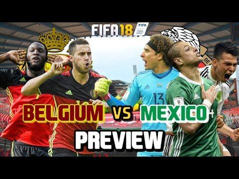 PREVIEW: BELGIUM VS MEXICO | FIFA 18