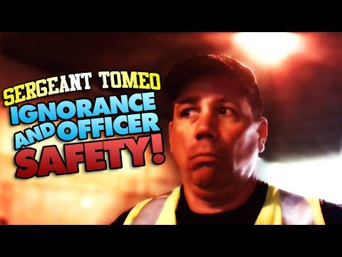 SERGEANT TOMEO IGNORANCE & OFFICER SAFETY