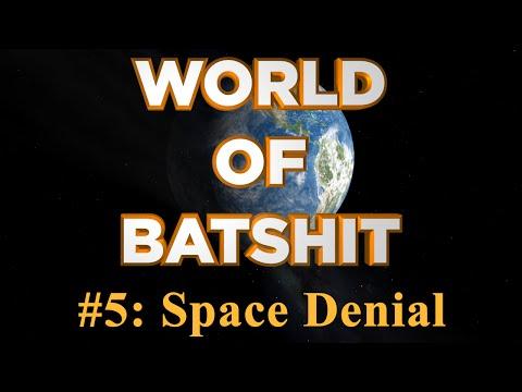 World of Batshit - #5: Space Denial