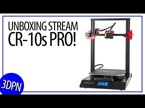 CR-10s PRO Unboxing And Setup Stream: WAS LIVE!