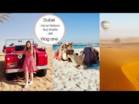 Dubai Vlog One | Hot air balloon in desert, Burj khalifa and JBR