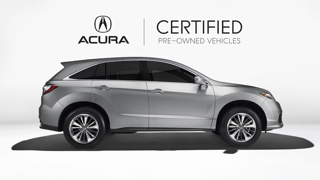 Acura Certified Pre-Owned >> Why Consider An Acura Certified Pre Owned Vehicle