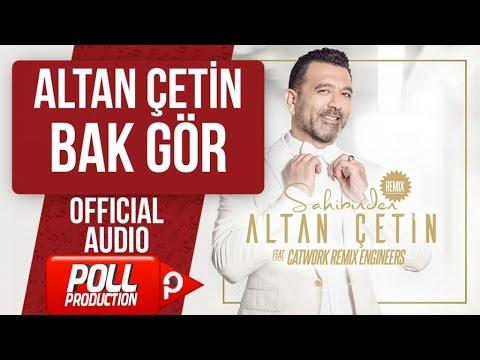 ALTAN ÇETİN - BAK GÖR - ( Official Audio )