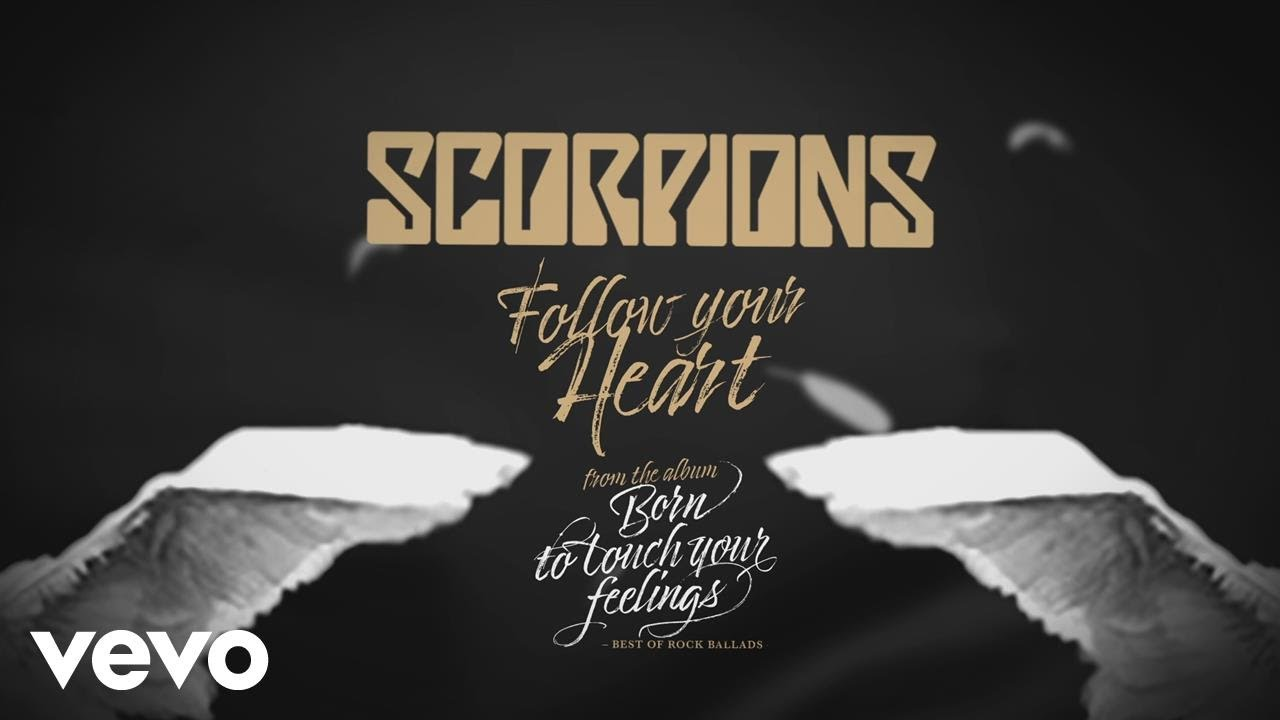 Scorpions Follow Your Heart Official Lyric Video Youtube