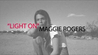 Maggie Rogers - Light On [Lyric Video - Just Lyrics] (2018)