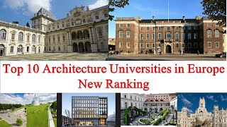 Top 10 Architecture Universities in Europe New Ranking   Entire Education