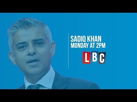 Sadiq Khan - Live On LBC