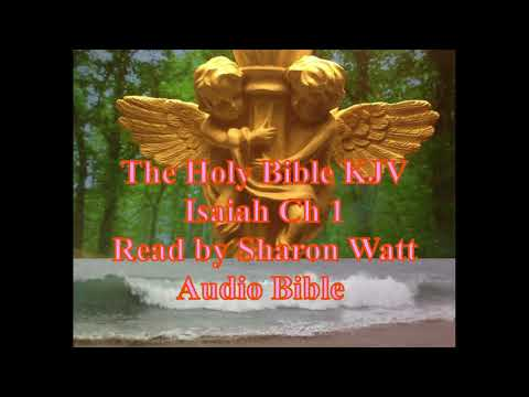 the-holy-bible-kjv,-book-of-isaiah,-chapter-1,-read-by-sharon-watt,-audio-bible,-female-voice