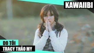 Do Tôi - TraCy Thảo My [ Video Lyrics ]