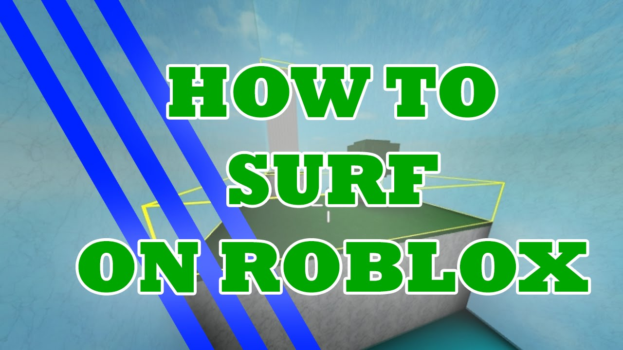 HOW TO SURF ON ROBLOX - SURFING TUTORIAL
