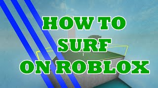 COME NAVIGARE SU ROBLOX - SURF TUTORIAL