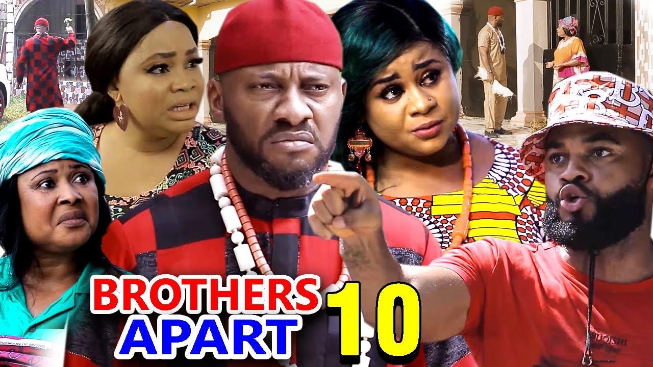 Download BROTHERS APART SEASON 10 - Yul Edochie New Movie 2020 Latest Nigerian Nollywood Movie Full HD