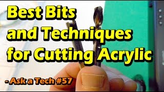 Best Bits and Techniques for Cutting Acrylic - Ask a Tech #57