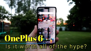 OnePlus 6 - 10 days later - Is it worth all the hype?