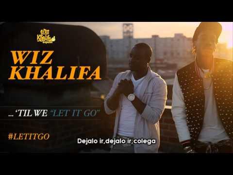 Wiz Khalifa Ft Akon Let It Go (Subtitulada Español) O.N.I.F.C
