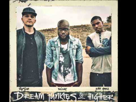 Higher - Dream Junkies feat. Beleaf, Ruslan & John Givez - Higher(Single)