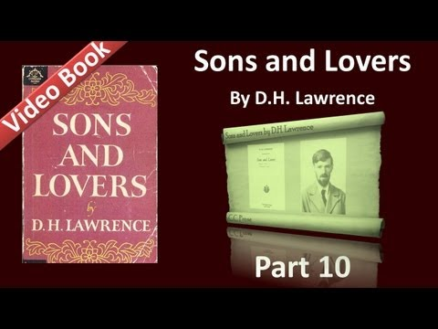 Part 10 - Sons and Lovers book by D. H. Lawrence Ch 14-15