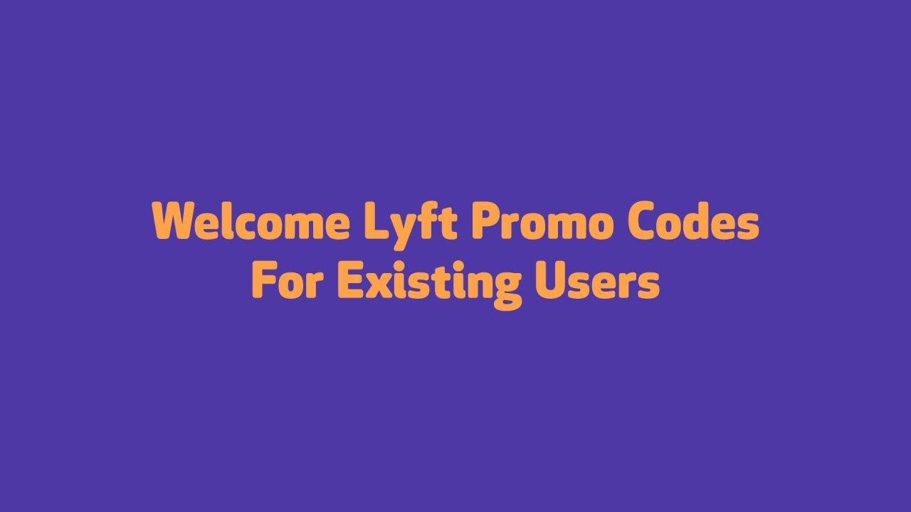 Lyft Promo Codes For Existing Users  Lyft Promo Codes For Existing Users 2020