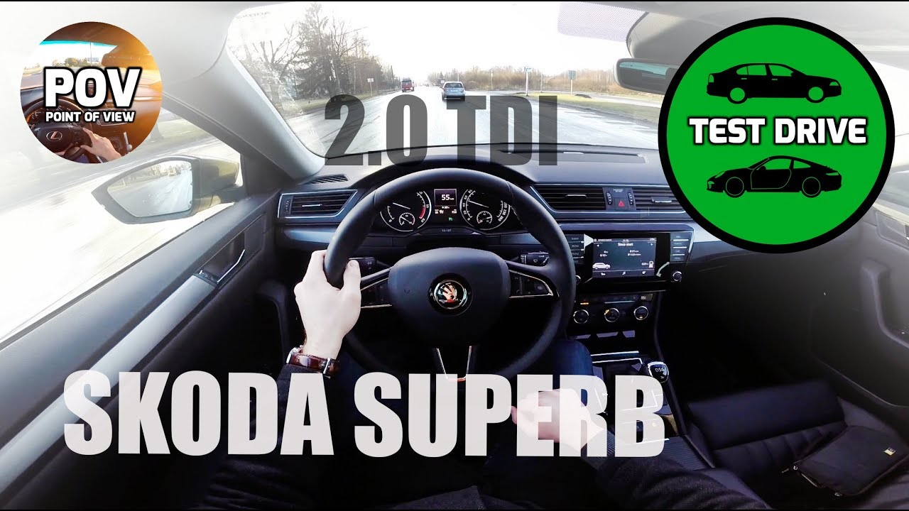 2017 Skoda Superb 2 0 Tdi Dsg Pov Test Drive And Review Youtube