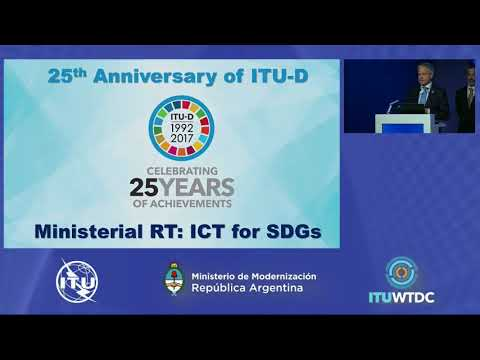 ITU-D 25th Anniversary (WTDC-17): Ministerial Roundtable Part 1