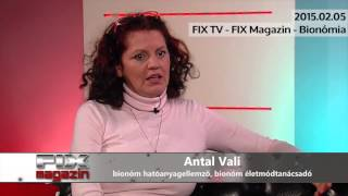 Antal Vali - FIX TV/FIX Magazin: Bionom életforma a gyakorlatban - 2015.02.05.