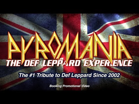 PYROMANIA - The Def Leppard Experience (Booking Promo)