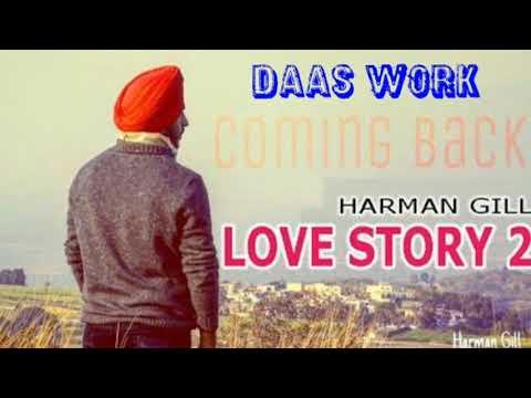 Love Story 2 (full Song) || Harman Gill || Simran || DaAs WoRk || Latest Punjabi Song 2018