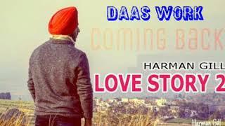 love-story-2-full-song-harman-gill-simran-daas-work-latest-punjabi-song-2018
