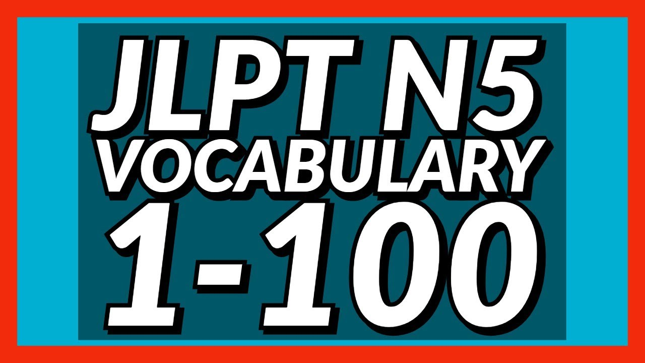 Study JLPT N5 Vocabulary 1-100