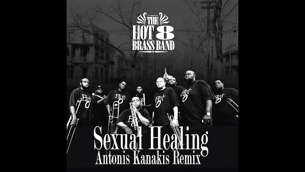Sexual Healing The Hot 8 Brass Band