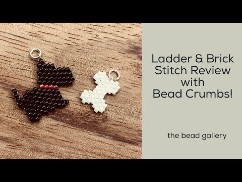 Modified Ladder And Brick Stitch Pattern Review With Bead Crumbs At The Bead Gallery