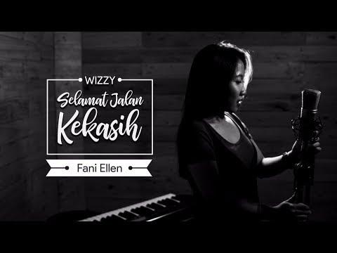 Wizzy - Selamat Jalan Kekasih | Ost. Si Doel The Movie | COVER by Fani Ellen Mp3