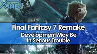 Final Fantasy 7 Remake Development May Be in Serious Trouble