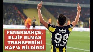 Fenerbahçe Eljif Elmas transferini KAP'a bildirdi. Elmas, Napoli'de.