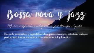 BOSSA NOVA Y JAZZ  EMPRESAS MUSICA AMBIENTAL ROMANTICA Y AGRADABLE PARA TRABAJAR ESTUDIAR RELAJACION