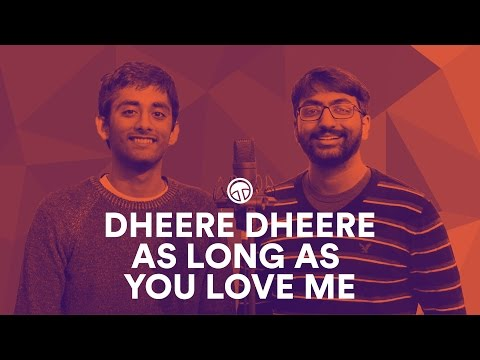 Dheere Dheere / As Long As You Love Me - Masala Mashups